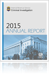 IRS Criminal Investigation Releases Fiscal Year 2015 Annual Report